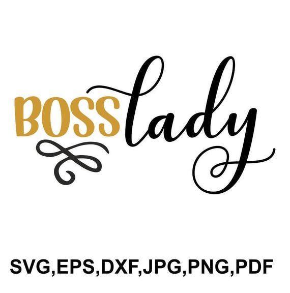 Boss Lady Svg File Boss Lady Cricut File Boss Girl Printable And Cut Design Svg Eps Dxf Png Jpeg Pdf