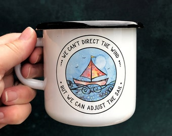 Motivational Enamel Mug, Encouragement Mug, Uplifting gift, Sail Boat Mug, Ocean Mug, We can't adjust the wine but we can adjust the sail