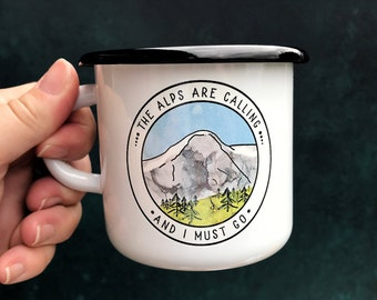 Inspirational Enamel Mug, The Alps are Calling and I mug Go Mug, Hiking Mug, Swiss Alps Gift, Swiss Souvenir,