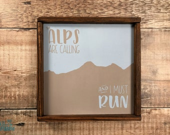 """END OF LINE - Wooden Plaque """"The Alps are calling and I must... run/ski/climb - The Alps - Swiss Mountains"""