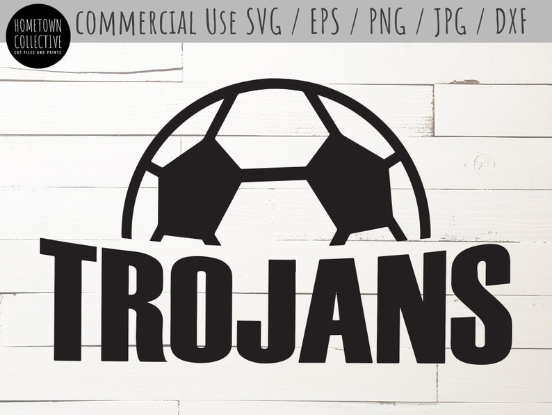 Soccer Svg Soccer Logo Svg Trojans Svg Soccer Team Svg Soccer Ball Svg Dxf Eps Commerical Use Cut File