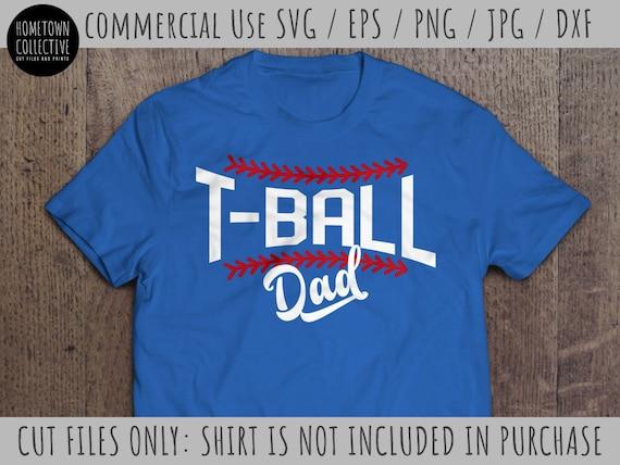 T Ball Svg T Ball Dad Svg Dad Svg Cad Cut File T Ball Cut Etsy