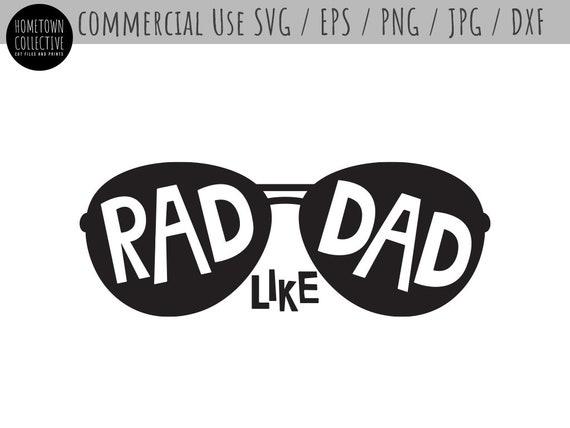 Rad Like Dad Svg Father Svg Dad Svg Glasses Svg Rad Like Etsy
