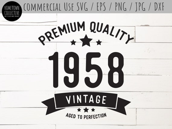60th Birthday Svg Over The Hill Svg Vintage 1958 Svg Aged