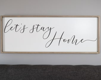 Letu0027s Stay Home Sign, Framed Wood Signs, Living Room Wall Art, Farmhouse  Sign, Bedroom Decor, Large Wall Art, Quotes, Rustic Home Decor