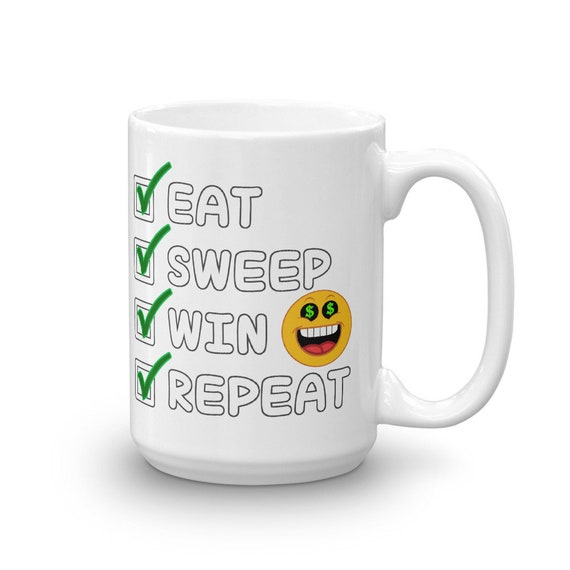 Funny Sweepstakes Mug Eat Sweep Win Repeat, Sweeper, Contest, Sweeps,  Winner, Sweepstakes Gift, Perfect for Sweeping, Christmas or Birthdays