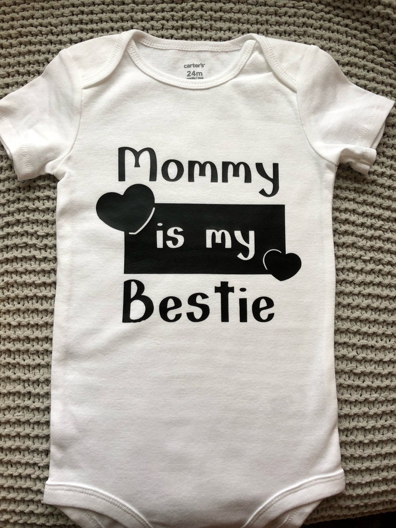Mommy is My Bestie Baby Bodysuit or Toddler T-shirt Baby Gift New Baby Baby Clothes