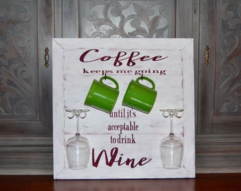 Coffee keeps me going until it's acceptable to drink wine - wine sign - wood sign - coffee sign - coffee mug rack - housewarming gift