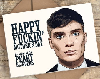 Peaky Blinders Mother's Day Card   Peaky Blinders Card   Happy Fuckin' Mother's Day By Order of the Peaky Blinders