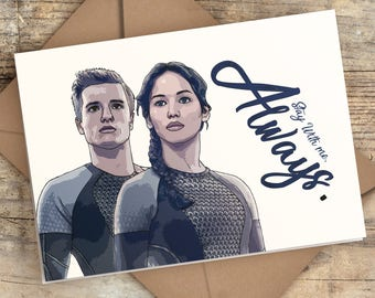 Hunger Games Valentines Card   Stay with me. Always
