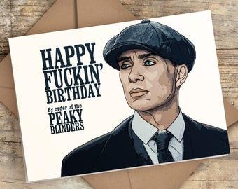 Peaky Blinders Birthday Card   Peaky Blinders Card   Happy Fuckin' Birthday By Order of the Peaky Blinders