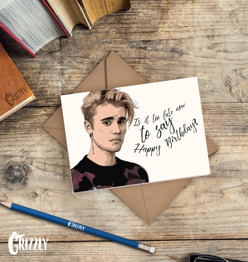 Justin Bieber Birthday Card Is It Too Late Now To Say Happy Image