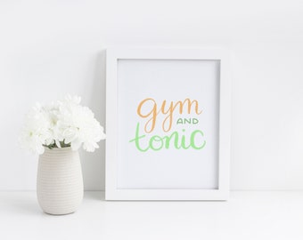 Gym and Tonic Print, Quote Prints, Modern Calligraphy Poster, Fitness Wall Art, Party Print
