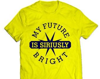 Sirius™ My Future Is Siriusly Bright