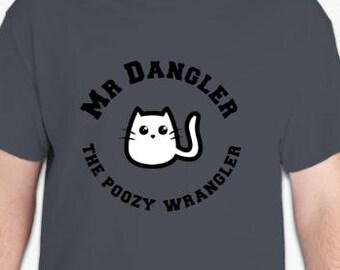 Mr Dangler the poozy wrangler tshirt
