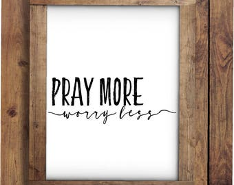 Prayer quotes etsy pray more worry less inspirational quote prayer quote quote print art home decor wall home saying quote wall art prayer quotes thecheapjerseys Images