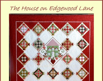 The House on Edgewood Lane Quilt Pattern