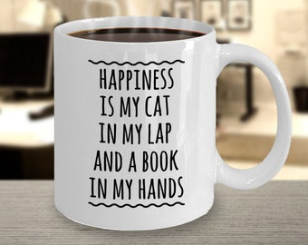 Gift Mug for Cat Lovers and Book Lovers - Happiness Is My Cat In My Lap And A Book In My Hands