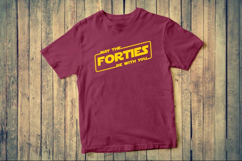 May The Forties Be With You Custom tee shirt gift tee father and daughter dad tee shirt gift