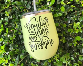 Tequila Lime and Sunshine | Wine Tumbler | Tequila Gift | Margarita Glasses