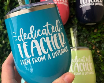 Dedicated Teacher Tumbler | Wine Tumbler | Teacher Gift | Teacher Appreciation