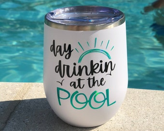 Pool Cup | Day Drinking | Personalized Cup | Poolside | Beach Tumbler | Pool Tumbler
