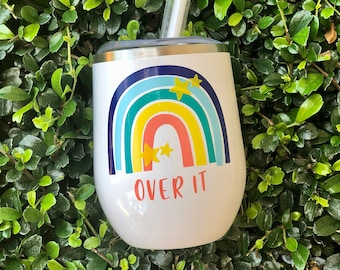 Over It Tumbler | Wine Tumbler | Rainbow | Custom Cup | Personalized Tumbler