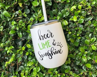 Beer Lime and Sunshine | Wine Tumbler | Beer Gift | Beer Glasses