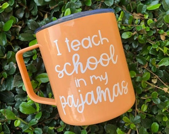 Teach school in my Pajamas Coffee Mug | Campfire Mug | Teacher Mug | Teacher Gift | Teacher Appreciation Gift