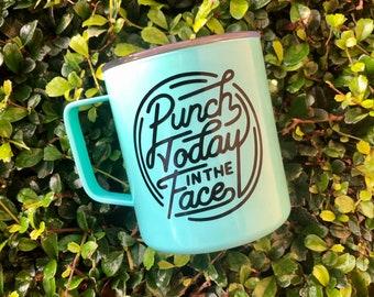 Punch Today in the Face Coffee Mug | Campfire Mug | Funny Mug | Motivation Mug | Cute Mugs