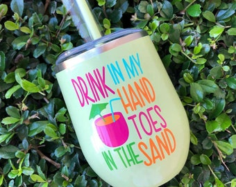 Drink In My Hand Toes in the Sand | Wine Tumbler | Gift | Wine Lover