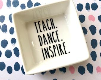 Teach Dance Inspire Ring Dish   Ring Dish for dancer   Jewelry Dish   Dance Teacher