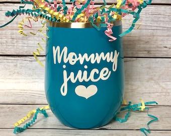 Mommy Juice | Wine Tumbler | Mom Life | Gift | Wine Lover