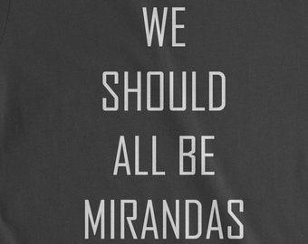 FerociTees We Should All Be Mirandas Feminist Youth T-Shirt