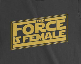 02aab2b39fec FerociTees The Force is Female Feminist Star Warship Women s T-Shirt