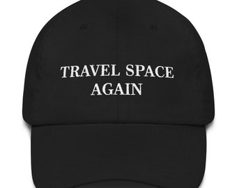 552659359fb27 Travel Space Again Hat (Dad Cap)