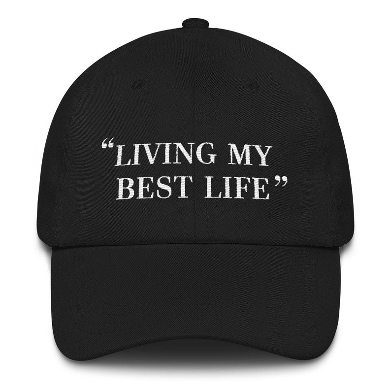 7055d940c8d67 Living My Best Life Hat Embroidered Dad Cap