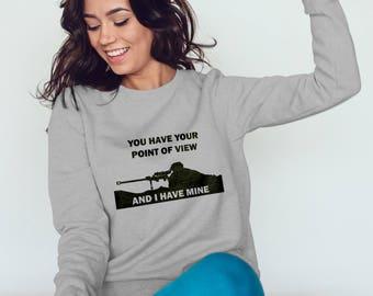 Funny Sniper Sweatshirt - I Have Mine #R