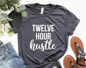 c0daca97a207 Twelve Hour Hustle Tshirt Nurse Shirts nurse gifts nurse life cna Shirts rn  gifts cna gift rn Shirt lpn Gifts lpn shirt np Shirt np gifts
