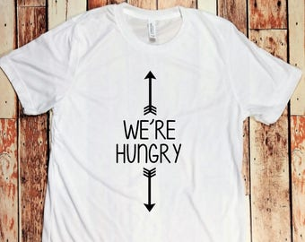 We're Hungry Maternity T-Shirt