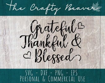 Grateful, thankful & blessed with hearts - Thanksgiving digital design - Cricut cut file - Silhouette Cameo cut file - svg, png, dxf, eps