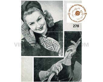 "Ladies 1940s fair isle mittens and gloves - 6.5"" - 7"" palm size - Vintage PDF Knitting Pattern 278"