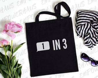 "Breast Cancer Awareness - ""1 in 3"" TOTE BAG - Metastatic - Metavivor - Stage IV - Stage 4 - Bca - Cancerversary - Chemo - Chemotherapy"