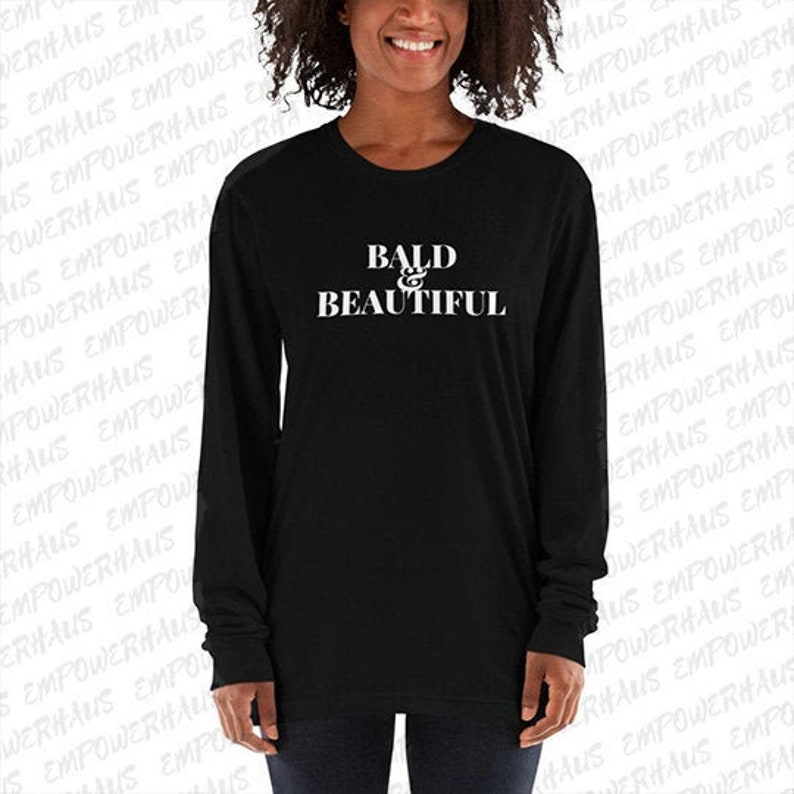 Chemo Care Package  Bald and Beautiful  Long Sleeve Shirt image 0