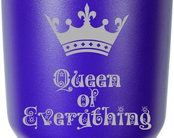 Queen of Everything with Crown Stainless Steel Tumbler, Multiple Sizes Stainless Tumblers, Eco-friendly,