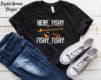 b2ff41ec Here Fishy Fishy Funny Fishing Shirt, Father's Day Gift for Men, Fisherman  Gift, Fisherman Shirt, Gift for Fisherman
