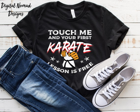 Funny Karate Shirt, Martial Arts Shirt, Karate Gifts, Black Belt Shirt,  Touch Me And Your First Karate Lesson Is Free Shirt