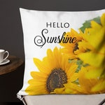 Hello Sunshine Sunflower Pillow Cover and Insert - Yellow Flower Throw, Garden Lover Gift, Beautiful Springtime Decor, Floral, Daughter Mom