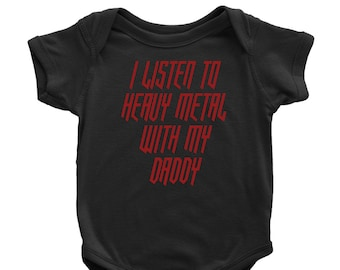 0232ef977 I Listen to Heavy Metal with My Daddy Baby Bodysuit Infant Clothing One  Piece