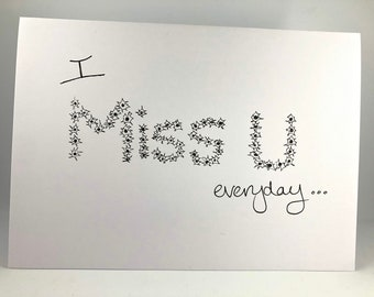 Personalised Hand drawn 'Miss you everyday' card. Customised with your message to make the perfect personal gift.  *Postage included
